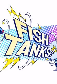 Fish Tanks 中文版