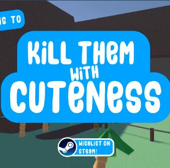 Kill Them With Cuteness 中文版